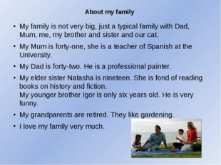 About my family My family is not very big, just a typical family with Dad, Mu