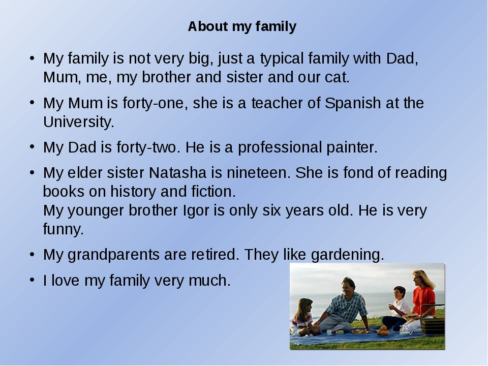 About my family My family is not very big, just a typical family with Dad, Mu...
