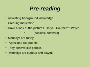 Pre-reading Activating background knowledge. Creating motivation. Have a look
