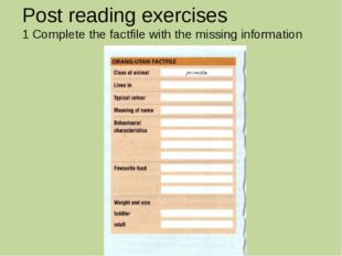 Post reading exercises 1 Complete the factfile with the missing information