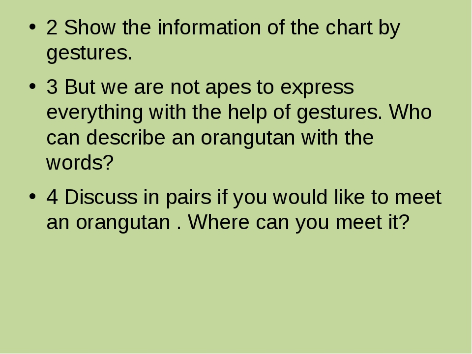 2 Show the information of the chart by gestures. 3 But we are not apes to exp...
