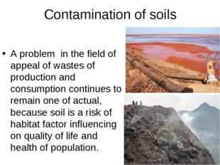 Contamination of soils A problem in the field of appeal of wastes of producti