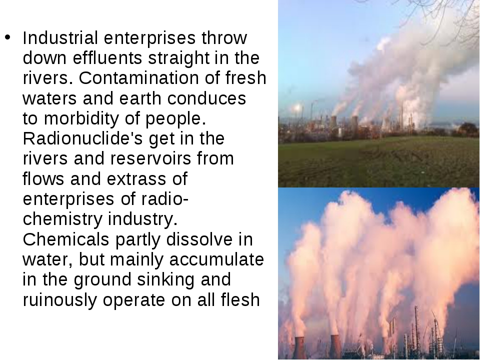 Industrial enterprises throw down effluents straight in the rivers. Contamina...