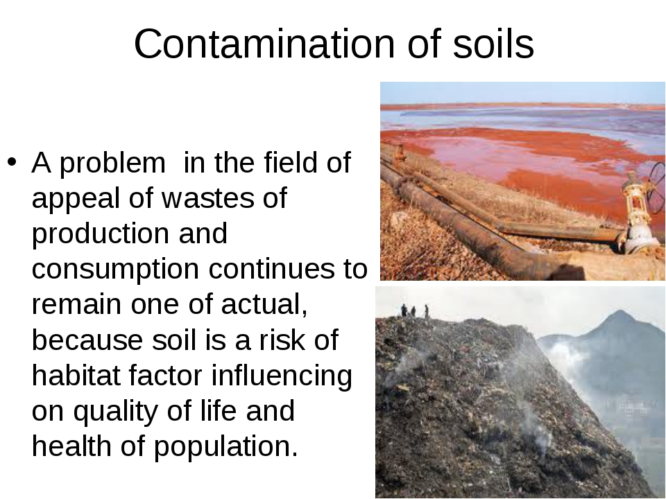 Contamination of soils A problem in the field of appeal of wastes of producti...