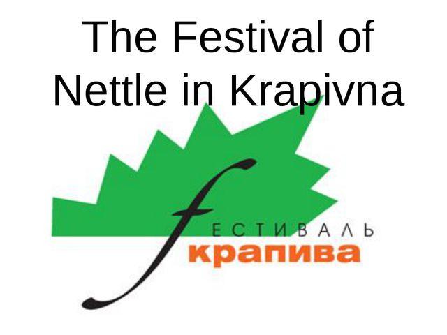 The Festival of Nettle in Krapivna