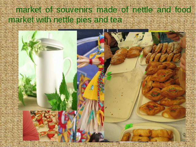 market of souvenirs made of nettle and food market with nettle pies and tea