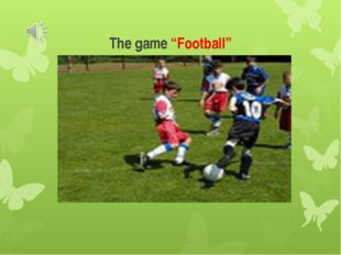 "The game ""Football"""