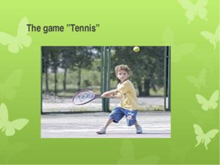 "The game ""Tennis"""