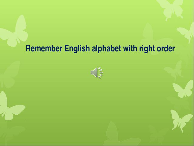 Remember English alphabet with right order