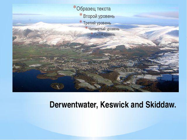 Derwentwater, Keswick and Skiddaw.