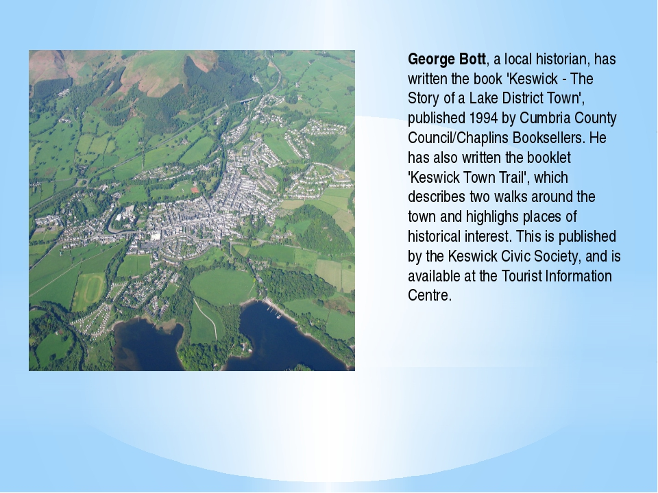 George Bott, a local historian, has written the book 'Keswick - The Story of...