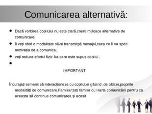 Comunicarea alternativă: Dacă vorbirea copilului nu este clară,creați mijloac