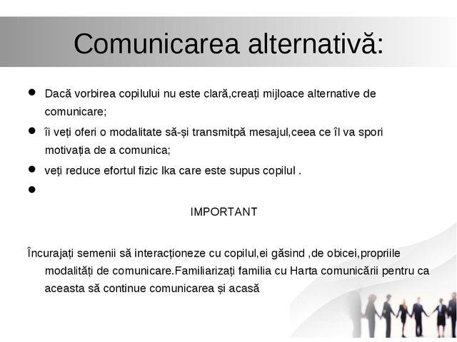 Comunicarea alternativă: Dacă vorbirea copilului nu este clară,creați mijloac...