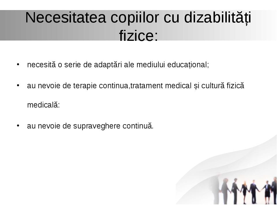 Necesitatea copiilor cu dizabilități fizice: necesită o serie de adaptări ale...