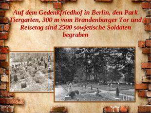 Auf dem Gedenkfriedhof in Berlin, den Park Tiergarten, 300 m vom Brandenburge