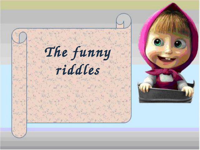 The funny riddles