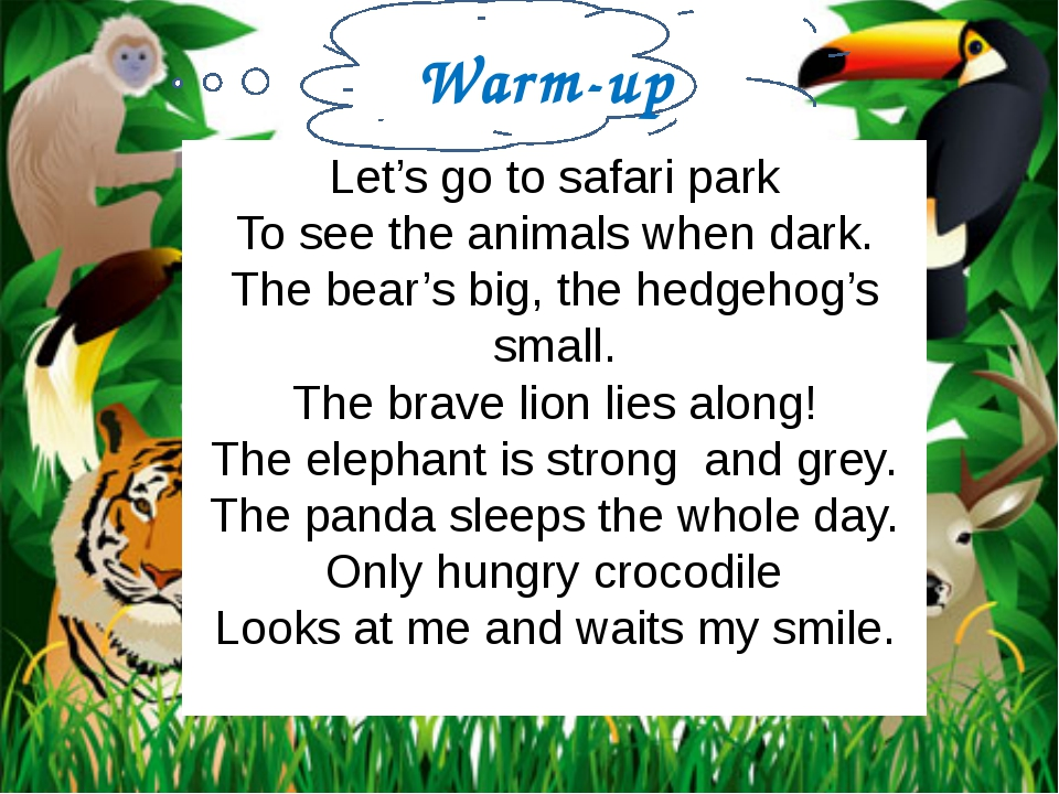 Let's go to safari park To see the animals when dark. The bear's big, the hed...
