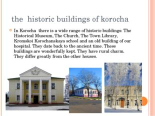 the historic buildings of korocha In Korocha there is a wide range of histor