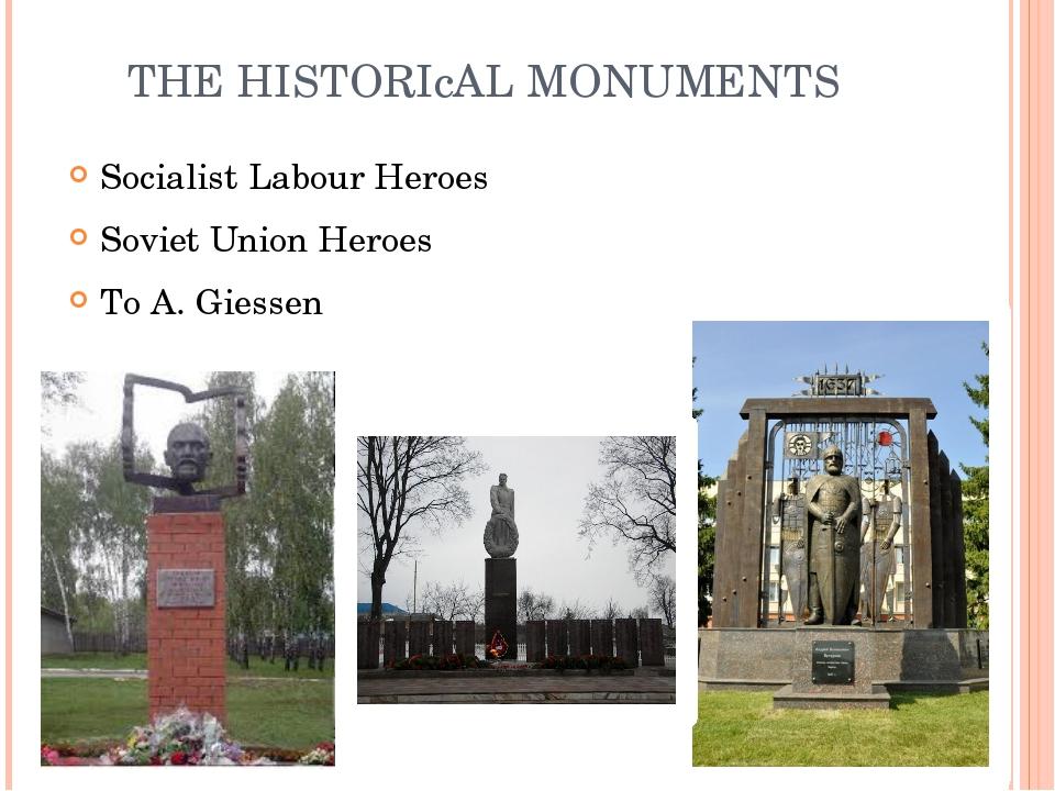 THE HISTORIсAL MONUMENTS Socialist Labour Heroes Soviet Union Heroes To A. Gi...