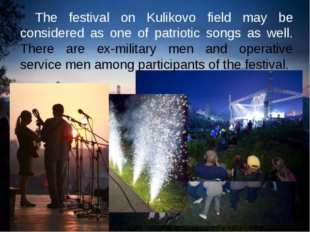 The festival on Kulikovo field may be considered as one of patriotic songs a...