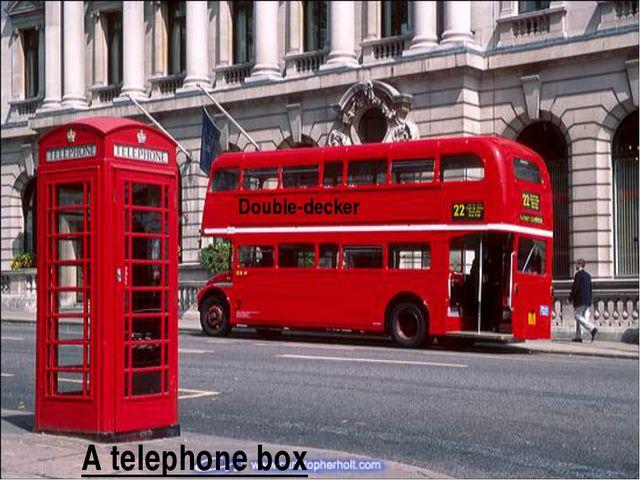 A telephone box Double-decker