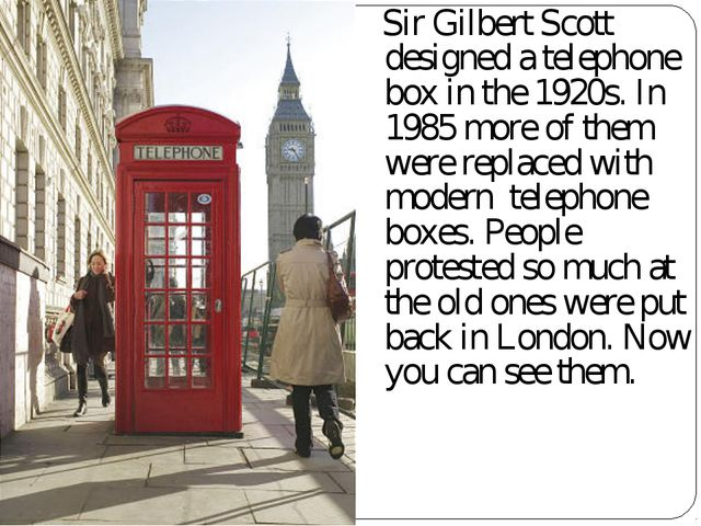 Sir Gilbert Scott designed a telephone box in the 1920s. In 1985 more of the...