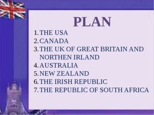 PLAN THE USA CANADA THE UK OF GREAT BRITAIN AND NORTHEN IRLAND AUSTRALIA NEW
