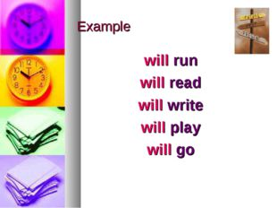 Example will run will read will write will play will go