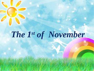 The 1st of November