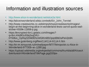 Information and illustration sources http://www.alice-in-wonderland.net/alice