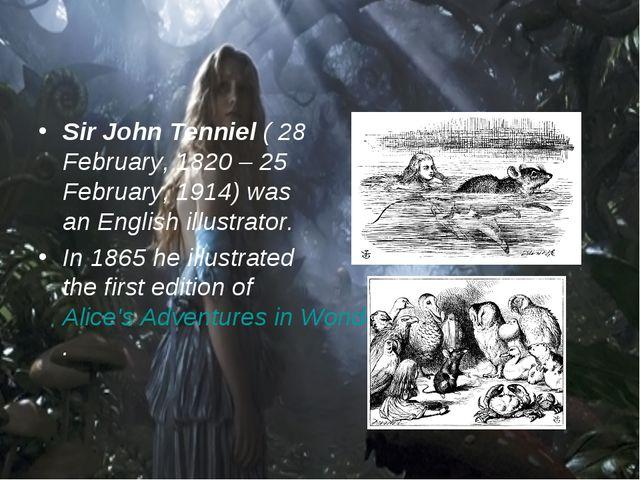 Sir John Tenniel( 28 February, 1820 – 25 February, 1914) was an English illu...