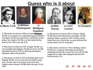 Guess who is it about a) Marie Curie b) William Shakespeare c) Wolfgang Amade