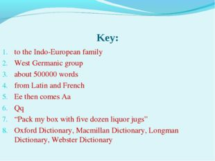 Key: to the Indo-European family West Germanic group about 500000 words from