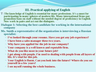 III. Practical applying of English T :The knowledge of English is essential f