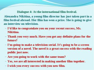 Dialogue 4: At the international film festival. Alexandra Nikitina, a young f