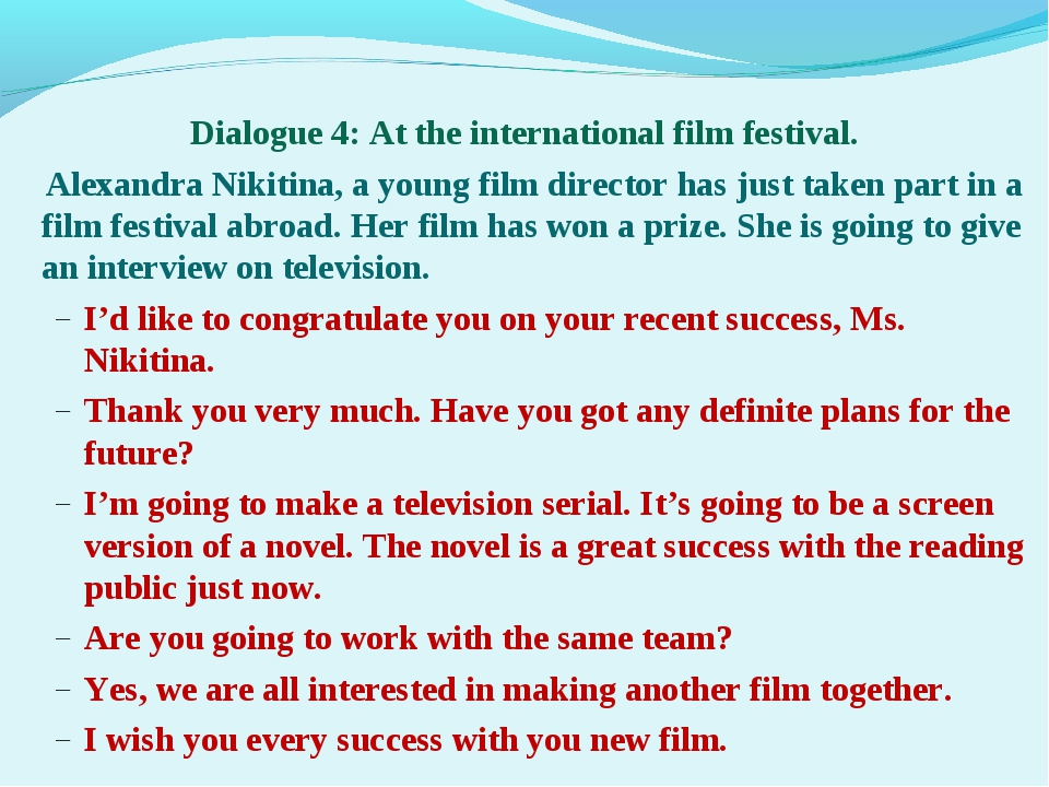 Dialogue 4: At the international film festival. Alexandra Nikitina, a young f...