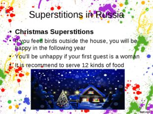 Superstitions in Russia Christmas Superstitions If you feed birds outside the