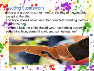 Wedding Superstitions Bride and groom must not meet on the day of the wedding