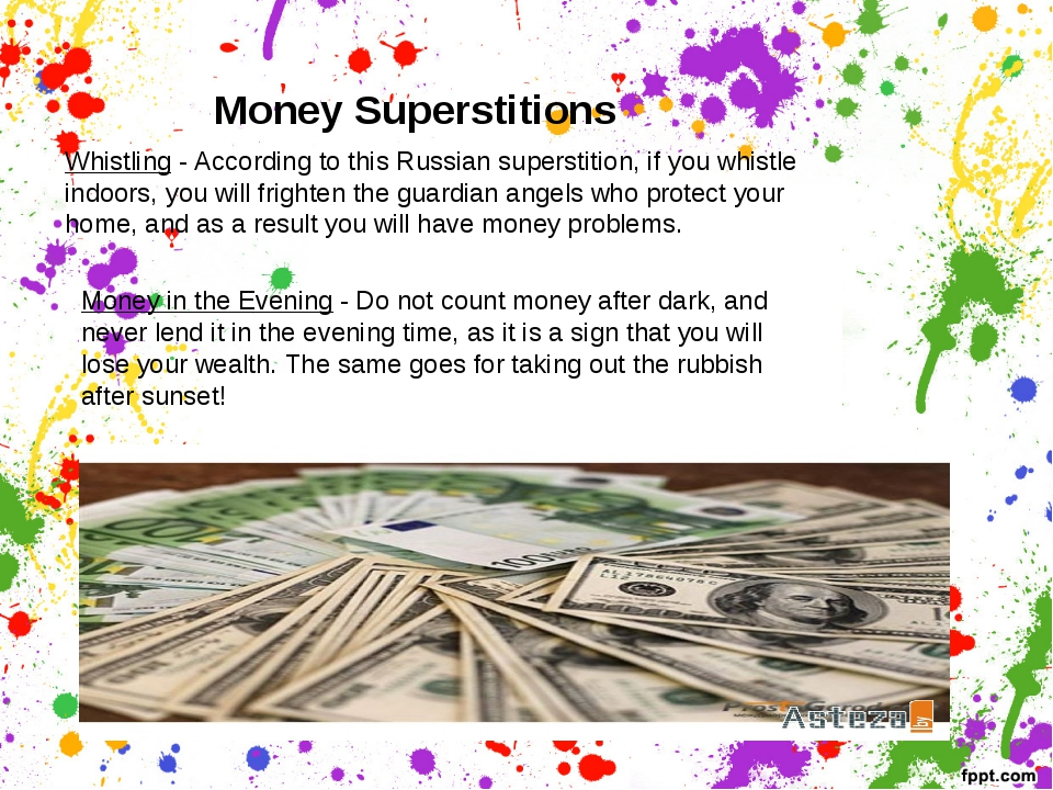 Money Superstitions Whistling - According to this Russian superstition, if yo...