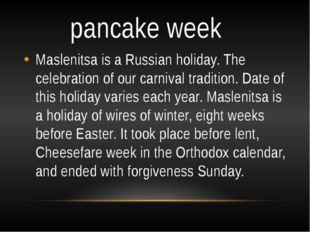 pancake week Maslenitsa is a Russian holiday. The celebration of our carnival