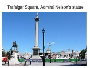 Trafalgar Square, Admiral Nelson's statue