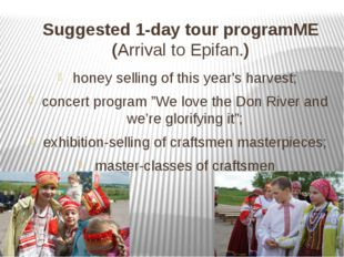Suggested 1-day tour programME (Arrival to Epifan.) honey selling of this yea