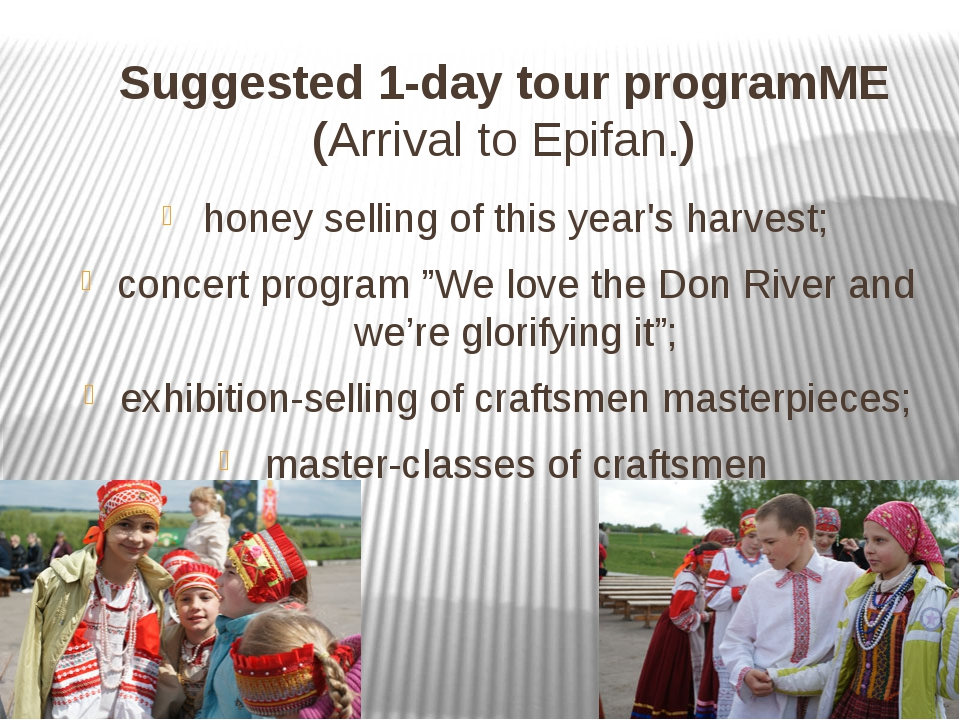 Suggested 1-day tour programME (Arrival to Epifan.) honey selling of this yea...