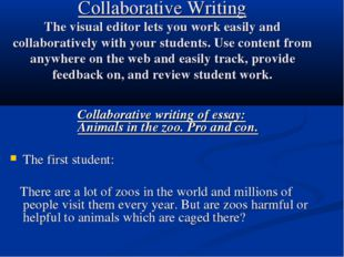 Collaborative Writing The visual editor lets you work easily and collaborativ