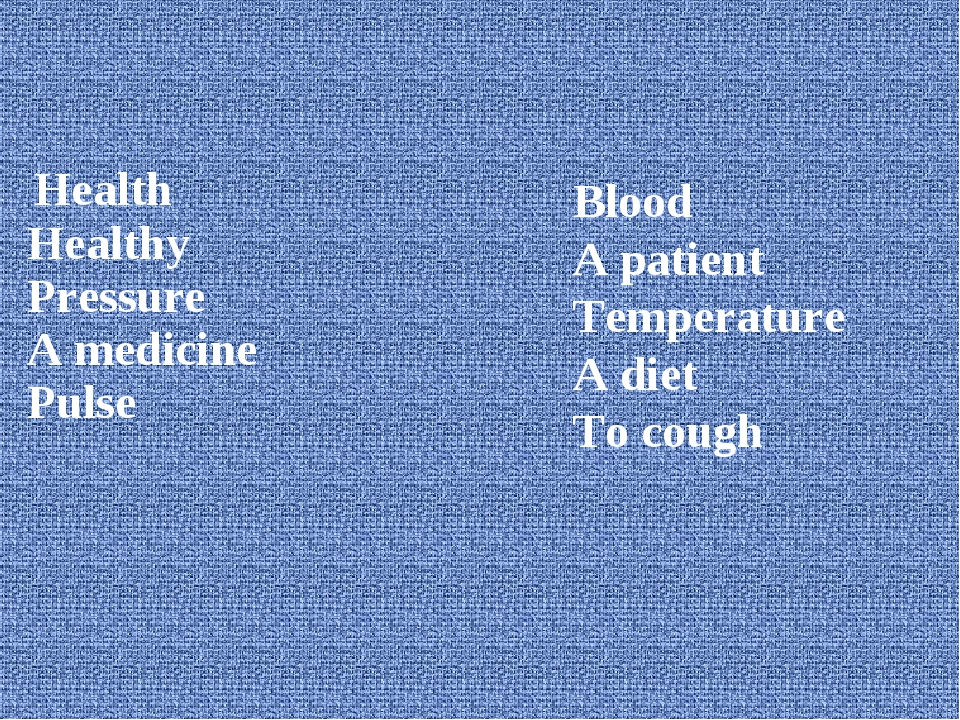 Health Healthy Pressure A medicine Pulse Blood A patient Temperature A diet...