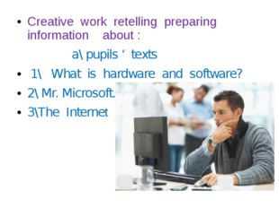 Creative work retelling preparing information about : a\ pupils ' texts 1\ Wh