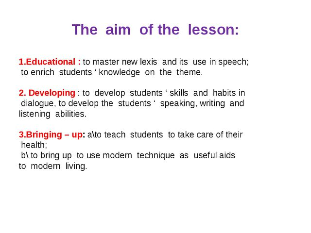 The aim of the lesson: 1.Educational : to master new lexis and its use in spe...