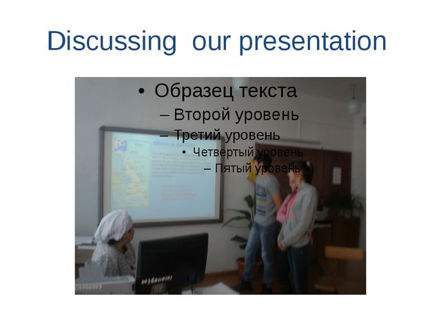 Discussing our presentation