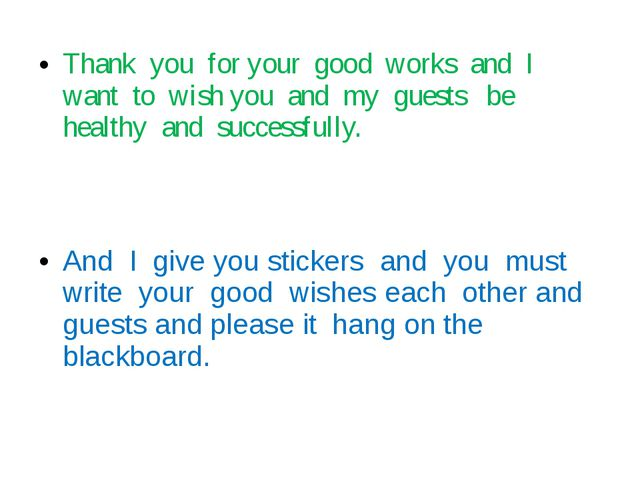 Thank you for your good works and I want to wish you and my guests be healthy...