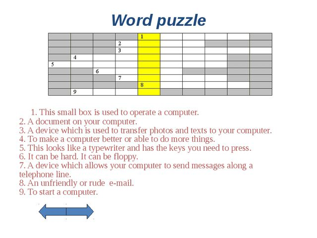 Word puzzle 1. This small box is used to operate a computer. 2. A document on...